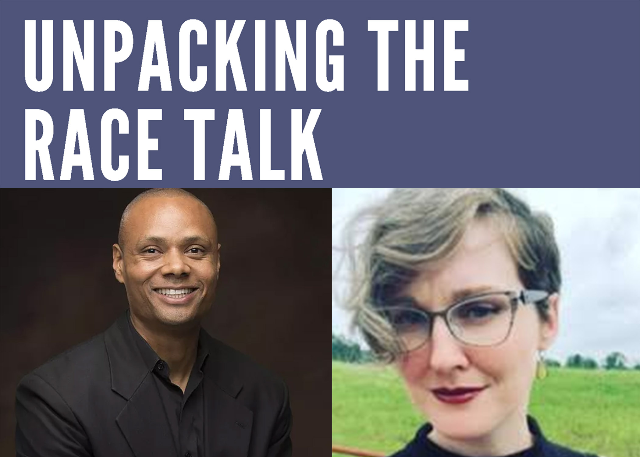 Unpacking the Race Talk with headshots of speakers