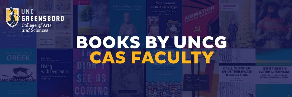 Books by UNCG CAS Faculty Collage